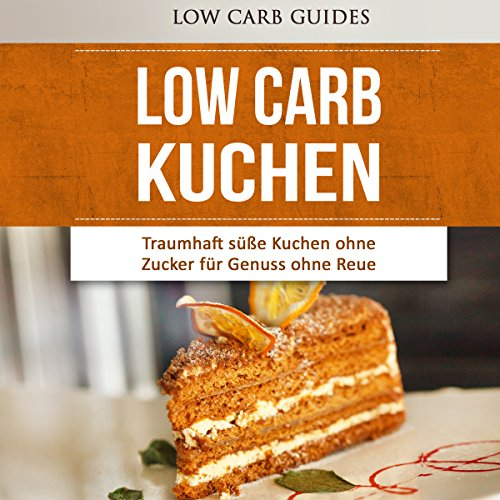 Low Carb KUCHEN [Low Carb Cake]  By  cover art