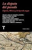 La disputa del pasado: España, México y la leyenda negra (Noema)