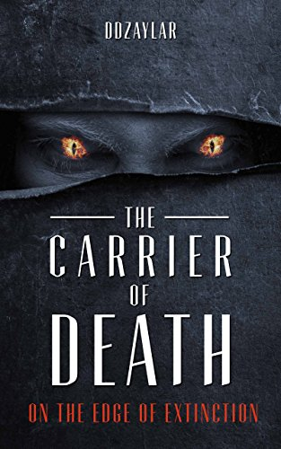The Carrier of Death: On the Edge of Extinction (English Edition)