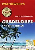 Guadeloupe und seine Inseln - Reiseführer von Iwanowski: Individualreiseführer mit Karten-Download (Reisehandbuch)