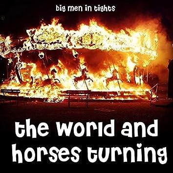 The World and Horses Turning