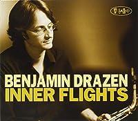 Inner Flights by Benjamin Drazen (2011-04-12)
