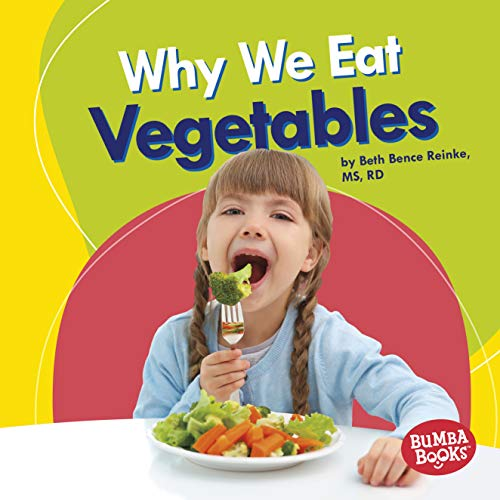 Why We Eat Vegetables (Bumba Books ® — Nutrition Matters) (English Edition)