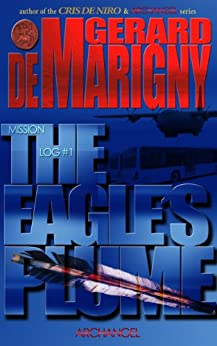 The Eagle's Plume (ARCHANGEL, Mission Log #1) by [Gerard de Marigny, Lisa de Marigny]