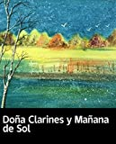 Illustrated Doña Clarines y Mañana de Sol: 12 classic novels enough to conquer God (Spanish Edition)