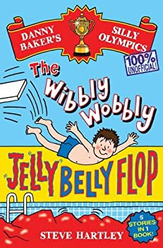 Danny Baker s Silly Olympics  The Wibbly Wobbly Jelly Belly Flop and Four Other Brilliantly Bonkers Stories!