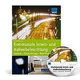 Kommunale Innen- und Außenbeleuchtung: Technik - Finanzierung - Best Practice