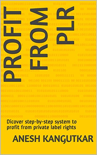 Profit from plr: Dicover step-by-step system to profit from private label rights (English Edition)