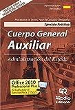 Ejercicio Práctico. Procesador de Texto, Hoja de Cálculo y Ortografía. Cuerpo General Auxiliar de la Administración del Estado