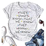 LUKYCILD Friends Shirt They Don't Know That We Know They Know They Know They Know Tシャツ レディース 半袖 カジュアル レタープリント トップTシャツ US サイズ: Small カラー: グレー