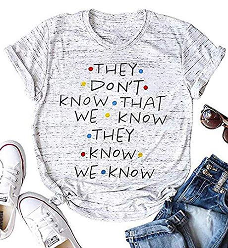 LUKYCILD Friends Shirt They Don't Know That We Know They Know T Shirt Women Short Sleeve Casual Letter Print Top Tee (M, Grey)