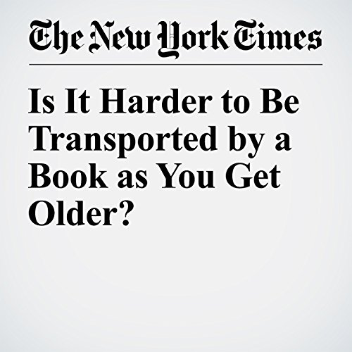 Is It Harder to Be Transported by a Book as You Get Older? audiobook cover art