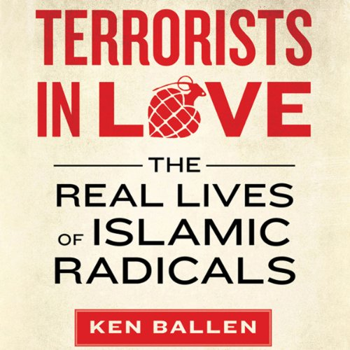 Terrorists in Love     The Real Lives of Islamic Radicals              By:                                                                                                                                 Ken Ballen,                                                                                        Peter Bergen (foreword)                               Narrated by:                                                                                                                                 Peter Ganim                      Length: 12 hrs and 32 mins     25 ratings     Overall 4.0