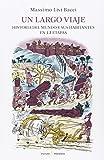 Un largo viaje: La Tierra y sus habitantes en 12 etapas: Historia del mundo y sus habitantes en 12 etapas (ENSAYO)