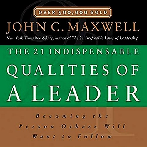 The 21 Indispensable Qualities of a Leader audiobook cover art