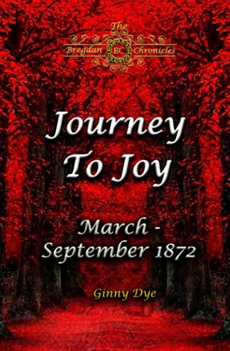 Compare Textbook Prices for Journey To Joy # 18 in The Bregdan Chronicles Historical Fiction Romance Series  ISBN 9798461569341 by Dye, Ginny