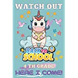 watch out 4th grade here i come: Lined journal, Unicorn Back To School Notebook, Gift For kids: 100 Pages - 6*9 - Soft Cover - Matt Finish.