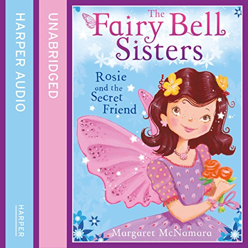 The Fairy Bell Sisters: Rosie and the Secret Friend cover art
