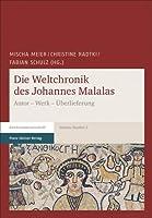 Die Weltchronik Des Johannes Malalas: Autor - Werk - Uberlieferung (Malalas-Studien)