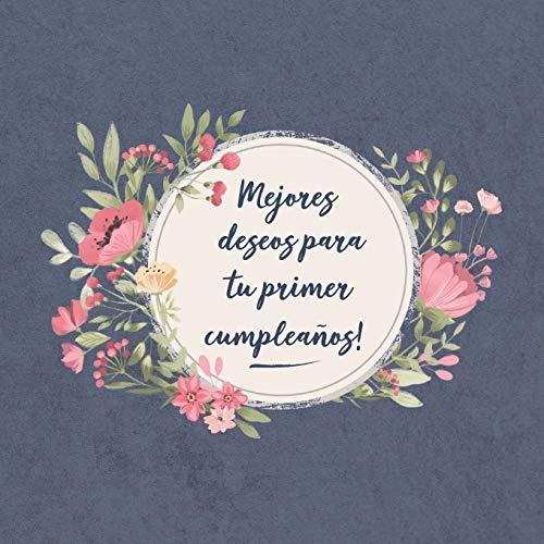 Mejores deseos para tu primer Cumpleaños: El libro de firmas evento   Libro De Visitas para Fiesta - Aniversario cumpleaños   Feliz Cumple años - ...   Familia y amigos (Spanish Edition)