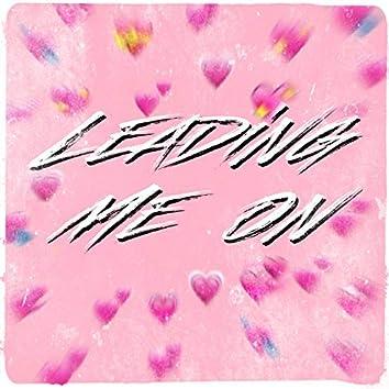 Leading Me On