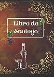 libro de enologo: libro de enologo a completar en el formato 7x10 pulgadas y que contiene 100 paginas