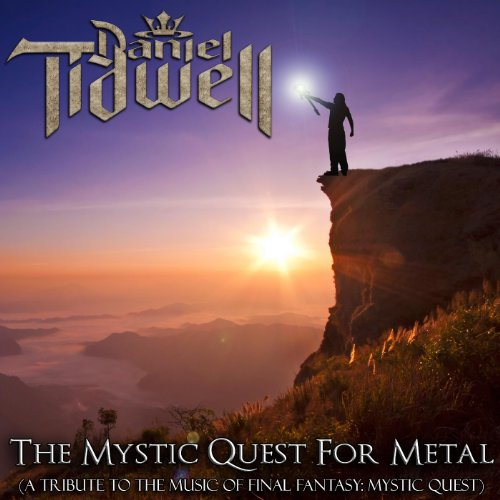 The Mystic Quest for Metal (A Tribute to the Music of Final Fantasy: Mystic Quest)