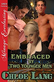 Embraced by Two Younger Men (Siren Publishing Menage Everlasting) by [Chloe Lang]