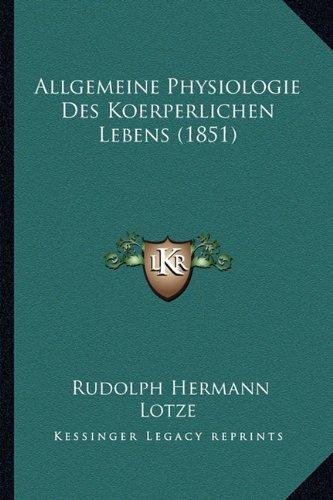 Allgemeine Physiologie Des Koerperlichen Lebens (1851) (German Edition)