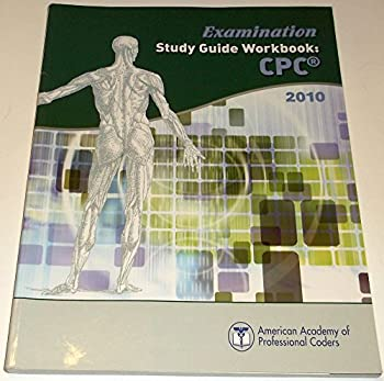 Paperback Examination Study Guide Workbook: CPC 2010, American Academy of Professional Coders Book