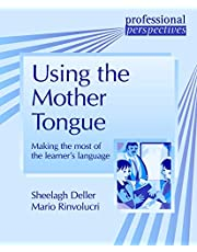 Using the Mother Tongue: Making the most of the learner's language (DELTA Professional Perspectives)