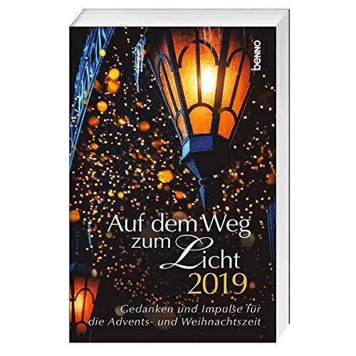 Auf dem Weg zum Licht 2019: Gedanken und Impulse für die Advents- und Weihnachtszeit