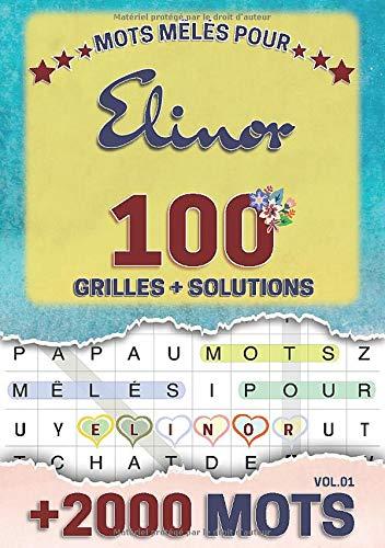 Mots mêlés pour Elinor: 100 grilles avec solutions, +2000 mots cachés, prénom personnalisé Elinor | Cadeau d'anniversaire pour femme, maman, sœur, fille, enfant | Petit Format A5 (14.8 x 21 cm)