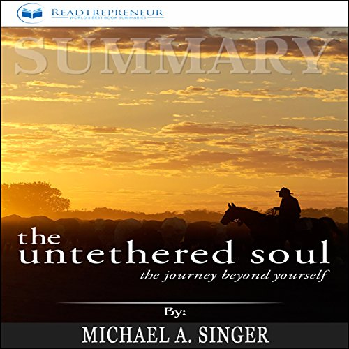 Summary: The Untethered Soul: The Journey Beyond Yourself audiobook cover art