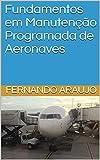 Fundamentos em Manutenção Programada de Aeronaves (Portuguese Edition)