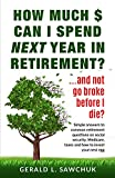 How much $ can I spend next year in retirement?: …and not go broke before I die
