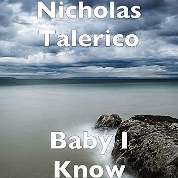 Baby I Know
