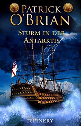 Sturm in der Antarktis: Historischer Roman (Die Jack-Aubrey-Serie 5)