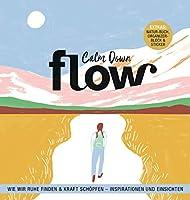 Flow Achtsamkeit Band 5: Calm Down - Wie wir Ruhe finden und Kraft schoepfen - Inspirationen und Einsichten / EXTRAS: NATUR-BUCH / ORGANIZER-BLOCK & STICKER