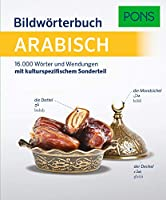 PONS Bildwoerterbuch Arabisch: 16.000 Woerter und Wendungen mit kulturspezifischem Sonderteil