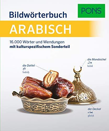 PONS Bildwörterbuch Arabisch: 16.000 Wörter und Wendungen mit kulturspezifischem Sonderteil