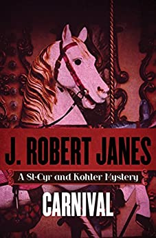 Carnival (The St-Cyr and Kohler Mysteries Book 15) by [J. Robert Janes]