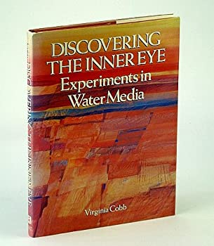 Hardcover Discovering the Inner Eye: Experiments in Water Media Book