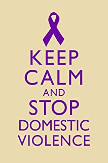 Keep Calm and Stop Domestic Violence Spousal Partner Abuse Battering Purple Tan Laminated Dry Erase Sign Poster 12x18
