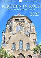 Kirchen in Koeln - Highlights und Geheimtipps (Wandkalender 2022 DIN A4 hoch): Eine Fuehrung zu den eindrucksvollsten Gotthaeusern der Domstadt Koeln. (Monatskalender, 14 Seiten )