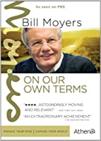 Bill Moyers: On Our Own Terms [DVD] [Import]