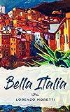 Bella Italia: Buch in einfachem Italienisch - Lorenzo Moretti