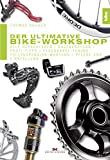 Der ultimative Bike-Workshop: Alle Reparaturen, Kaufberatung, Profi-Tipps