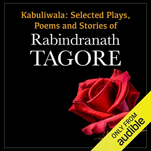 Kabuliwala     Selected Plays, Poems and Stories of Tagore              Written by:                                                                                                                                 Rabindranath Tagore                               Narrated by:                                                                                                                                 Rajat Kapoor                      Length: 1 hr and 53 mins     1 rating     Overall 4.0