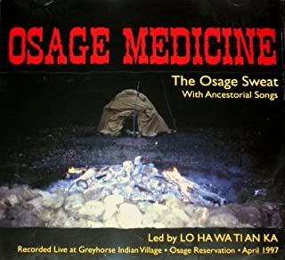 Osage Medicine: Live Sweat Lodge Ceremony With Ancestorial Chants, Songs, Prayers & Meditations (Native American, 1997)